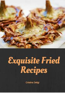 Exquisite Fried Recipes