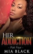 Her Addiction 4
