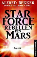 Brian Carisi Star Force - Rebellen des Mars