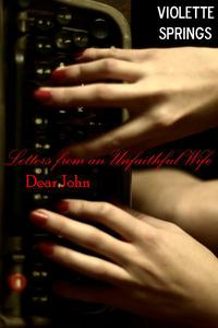 Dear John: Letters from an Unfaithful Wife (Cheating Wife Cuckold Erotica)