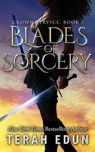 Blades Of Sorcery: Crown Service #3