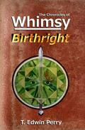 Chronicles of Whimsy: Birthright