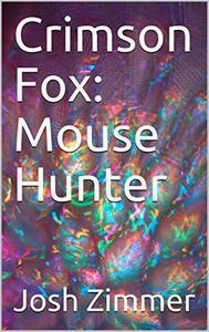 Crimson Fox: Mouse Hunter