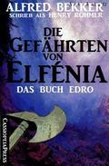 Das Buch Edro: Die Gefährten von Elfénia  (Fantasy-Roman)