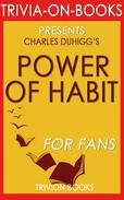The Power of Habit: Why We Do What We Do in Life and Business by Charles Duhigg (Trivia-on-Books)
