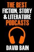 The Best Fiction, Story and Literature Podcasts