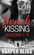 French Kissing Series Box Set: Seasons 1-3