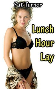 Lunch Hour Lay
