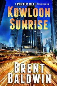 Kowloon Sunrise: A Porter Melo Technothriller