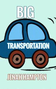 Big Transportation (Illustrated Children's Book Ages 2-5)