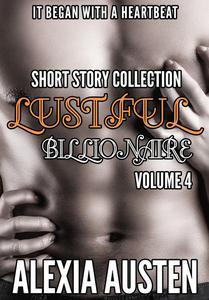 Lustful Billionaire - Short Story Collection (Volume 4)