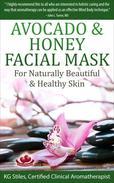 Avocado & Honey Facial Mask - For Naturally Beautiful & Healthy Skin