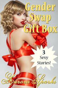 Gender Swap Gift Box: Three Sexy Stories