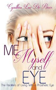 Me, Myself and Eye, The Realities of Living With A Prosthetic Eye
