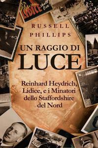 Un raggio di luce: Reinhard Heydrich, Lidice, e i Minatori dello Staffordshire del Nord