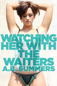 Watching Her With the Waiters