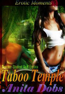 Taboo Temple (Teacher - Student Anal Erotica)