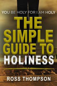 The Simple Guide to Holiness