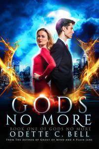Gods no More Book One