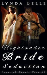 Highlander Bride Seduction: Scottish Erotic Tales #2