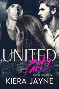 United Part 1 (Marked For Love #2)