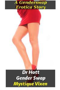Dr. Hott, Gender Swap