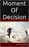 Moment Of Decision