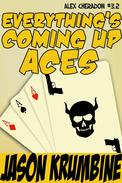 Everything's Coming Up Aces
