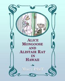 Alice Mongoose and Alistair Rat in Hawaii