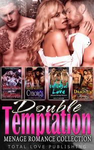 Double Temptation : Menage Romance Collection