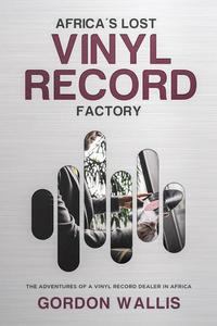 Africa's Lost Vinyl Record Factory