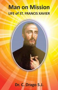 Man on Mission - Life of St. Francis Xavier