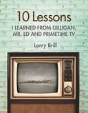 10 Lessons I Learned from Gilligan, Mr. Ed and Primetime TV