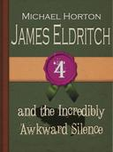 James Eldritch and the Incredibly Awkward Silence
