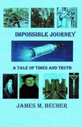 Impossible Journey, A Tale of Times and Truth