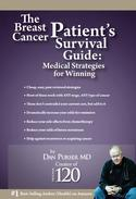 The Breast Cancer Patient's Survival Guide: Amazing Medical Strategies for Winning