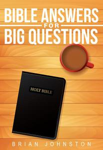 Bible Answers for  Big Questions