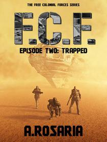 F.C.F. Episode Two (Trapped)