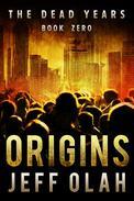 The Dead Years - ORIGINS