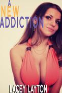 A New Addiction