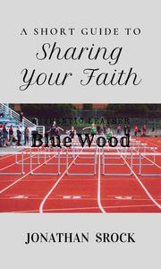 A Short Guide to Sharing Your Faith