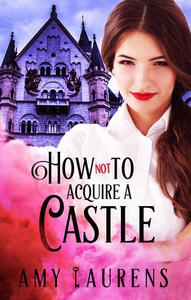 How Not To Acquire A Castle