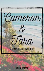Cameron & Tara: A Complicated Love Story