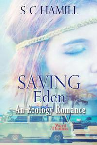 Saving Eden. An Ecology Romance.