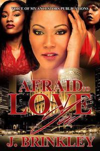 Afraid To Love You