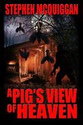 A Pig's View of Heaven