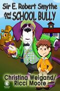 Sir E. Robert Smythe and the School Bully