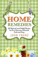 Home Remedies: 43 Natural and Herbal Recipes to Cure Common Ailments Fast and Easy
