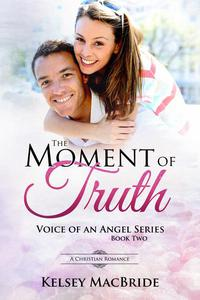 The Moment of Truth : A Christian Romance