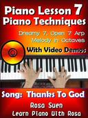 "Piano Lesson #7 - Piano Techniques - Dreamy 7, Open 7 Arp, Melody in Octaves with Video Demos to the Gospel Song ""Thanks to God"""